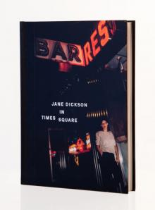 Book Signings, February 13, 2020, 02/13/2020, Jane Dickson in Times Square: A Grittier Time