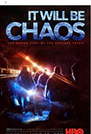 Films, February 04, 2020, 02/04/2020, It Will Be Chaos (2018): Emmy-Winning Documentary on Unforgettable Refugees Stories