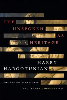 Author Readings, February 13, 2020, 02/13/2020, The Unspoken as Heritage: The Armenian Genocide and Its Unaccounted Lives