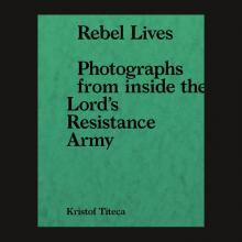 Author Readings, February 14, 2020, 02/14/2020, Rebel Lives: Photographs from Inside the Lord's Resistance Army