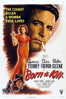 Films, February 06, 2020, 02/06/2020, Born to Kill (1947): Film-Noir Crime Drama