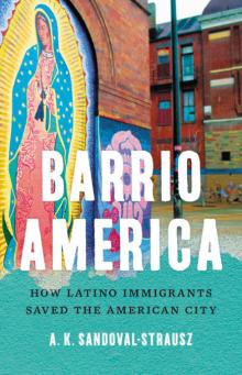 Author Readings, February 26, 2020, 02/26/2020, Barrio America: How Latino Immigrants Saved the American City