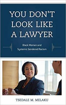 Author Readings, February 19, 2020, 02/19/2020, You Don't Look Like a Lawyer: Black Women and Systemic Gendered Racism