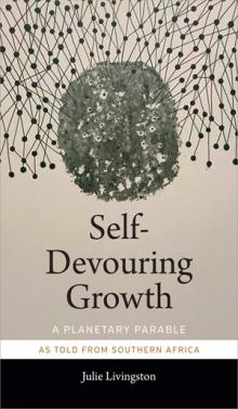 Author Readings, February 24, 2020, 02/24/2020, Self-Devouring Growth: A Planetary Parable as Told from Southern Africa
