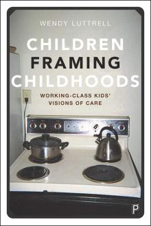 Author Readings, March 11, 2020, 03/11/2020, Children Framing Childhoods: Working Class Kids' Visions of Care