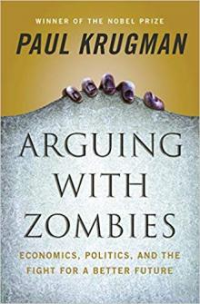 Author Readings, March 12, 2020, 03/12/2020, Times Columnist Paul Krugman on His Book Arguing with Zombies: Economics, Politics, and the Fight for a Better Future