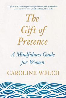 Author Readings, March 17, 2020, 03/17/2020, CANCELLED!! The Gift of Presence: A Mindfulness Guide for Women CANCELLED!!
