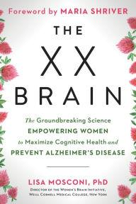 Author Readings, March 10, 2020, 03/10/2020, The XX Brain: The Groundbreaking Science Empowering Women to Maximize Cognitive Health and Prevent Alzheimer's Disease