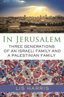 Author Readings, February 20, 2020, 02/20/2020, In Jerusalem: Three Generations of an Israeli Family and a Palestinian Family