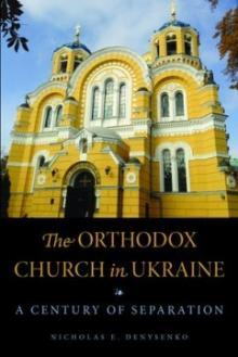 Author Readings, March 05, 2020, 03/05/2020, The Orthodox Church in Ukraine: A Century of Separation