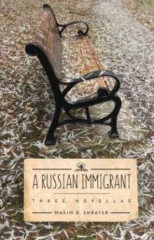 Author Readings, March 12, 2020, 03/12/2020, CANCELLED***A Russian Immigrant: Three Novellas***CANCELLED