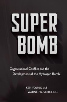 Author Readings, March 09, 2020, 03/09/2020, Super Bomb: Organizational Conflict and the Development of the Hydrogen Bomb