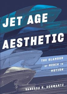 Author Readings, March 18, 2020, 03/18/2020, !!!CANCELLED!!! Jet Age Aesthetic: The Glamour of Media in Motion !!!CANCELLED!!!