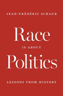Author Readings, March 27, 2020, 03/27/2020, CANCELLED***Race Is About Politics: Lessons from History***CANCELLED