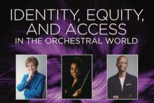 Discussions, March 04, 2020, 03/04/2020, Identity, Equity, and Access in the Orchestral World