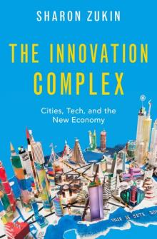 Author Readings, March 03, 2020, 03/03/2020, The Innovation Complex: Cities, Tech, and the New Economy