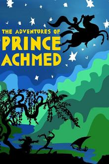 Films, March 16, 2020, 03/16/2020, !!!CANCELLED!!! The Adventures of Prince Achmed (1926): German Animated Fairytale Based On One Thousand and One Nights !!!CANCELLED!!!