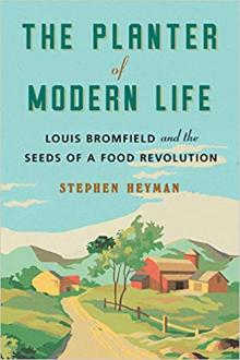 Author Readings, April 06, 2020, 04/06/2020, !!! CANCELLED!!!  The Planter of Modern Life: Louis Bromfield and the Seeds of a Food Revolution