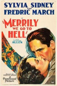 Films, March 18, 2020, 03/18/2020, !!!CANCELLED!!! Merrily We Go to Hell (1932): Pre-Code Comedy Drama !!!CANCELLED!!!