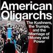 Author Readings, March 11, 2020, 03/11/2020, CANCELLED***American Oligarchs: The Kushners, the Trumps, and the Marriage of Money and Power***CANCELLED