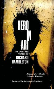 Author Readings, March 27, 2020, 03/27/2020, CANCELLED***Hero in Art: The Vanished Traces of Richard Hambleton***CANCELLED
