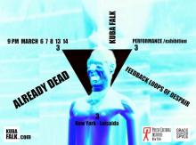Performances, March 06, 2020, 03/06/2020, Already Dead. Feedback Loops of Despair: Performance Art