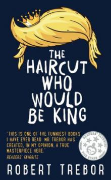 Author Readings, March 12, 2020, 03/12/2020, The Haircut Who Would Be King: A Political Fable