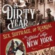 Author Readings, April 09, 2020, 04/09/2020, CANCELLED!!!  A Dirty Year: Sex, Suffrage and Scandal in Gilded Age New York