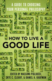 Author Readings, April 30, 2020, 04/30/2020, How to Live a Good Life: A Guide to Choosing Your Personal Philosophy
