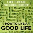Author Readings, April 30, 2020, 04/30/2020,  !!! CANCELLED !!! How to Live a Good Life: A Guide to Choosing Your Personal Philosophy