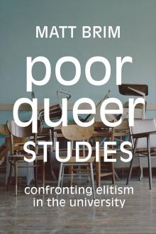 Author Readings, April 02, 2020, 04/02/2020, CANCELLED!!!!  Poor Queer Studies: Confronting Elitism in the University