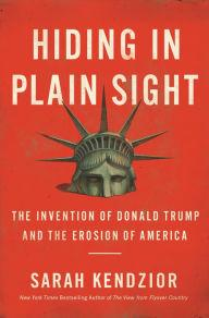 Author Readings, April 08, 2020, 04/08/2020, CANCELLED!!!  Hiding in Plain Sight: The Invention of Donald Trump and the Erosion of America