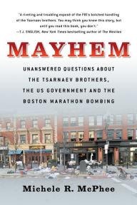 Author Readings, April 14, 2020, 04/14/2020, Mayhem: Unanswered Questions about the Tsarnaev Brothers, the US Government and the Boston Marathon Bombing