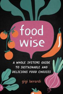 Author Readings, March 18, 2020, 03/18/2020, !!!CANCELLED!!! FoodWISE: A Whole Systems Guide to Sustainable and Delicious Food Choices !!!CANCELLED!!!