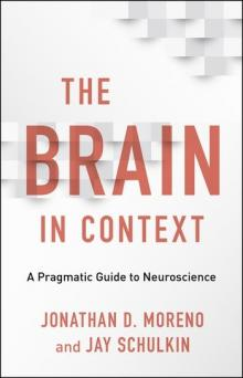 Author Readings, April 07, 2020, 04/07/2020, CANCELLED!!! The Brain in Context: A Pragmatic Guide to Neuroscience