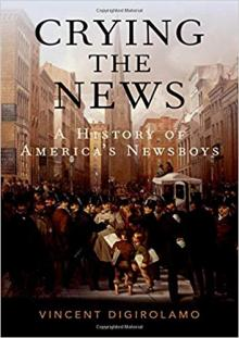 Author Readings, March 17, 2020, 03/17/2020, CANCELLED!! Crying the News: A History of America's Newsboys CANCELLED!!