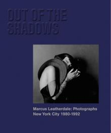 Author Readings, March 19, 2020, 03/19/2020, !!!CANCELLED!!! Out of the Shadows: Marcus Leatherdale Photographs New York City 1980-1992 !!!CANCELLED!!!