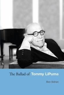 Author Readings, March 21, 2020, 03/21/2020, !!!CANCELLED!!! The Ballad of Tommy LiPuma: A Legendary Producer !!!CANCELLED!!!