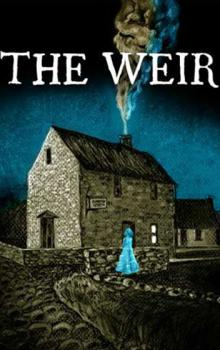Plays, February 06, 2021, 02/06/2021, The Weir: Haunting Story, you'll savor each peat-scented phrase - The Wall Street Journal (virtual)