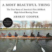 Book Discussions, August 20, 2020, 08/20/2020, A Most Beautiful Thing: The True Story of America's First All-Black High School Rowing Team, The Author in Conversation