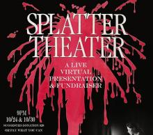 Theaters, October 30, 2020, 10/30/2020, Splatter Theater: Parody of Friday the 13th Type Movies (virtual)