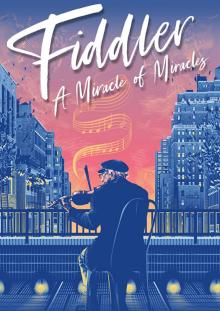 """Films, November 13, 2020, 11/13/2020, Fiddler: A Miracle of Miracles (2019), Documentary About """"Fiddler on the Roof"""" (virtual)"""