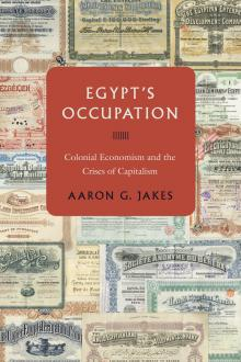 Discussions, November 09, 2020, 11/09/2020, Egypt's Occupation: Colonial Economism and the Crises of Capitalism (virtual)