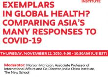 Discussions, November 12, 2020, 11/12/2020, Exemplars in Global Health? Comparing Asia's Many Responses to COVID 19 (virtual)