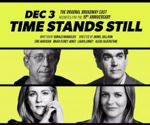 Plays, December 03, 2020, 12/03/2020, Time Stands Still: Broadway Show Revival, Directed by Tony Winner (virtual)