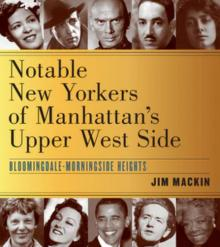 Book Discussions, November 30, 2020, 11/30/2020, Notable New Yorkers of Manhattan's Upper West Side: Author Talks About His Book (virtual)