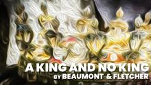 Theaters, December 14, 2020, 12/14/2020, King and No King: Jacobean Tragicomedy (virtual)
