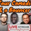 Comedy Clubs, November 23, 2020, 11/23/2020, Four Comedians and a Bouncer (live-stream, virtual)