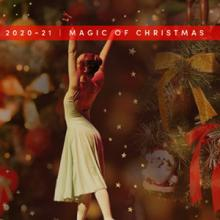 Concerts, December 01, 2020, 12/01/2020, Magic of Christmas: Chorus, Orchestra, Ballet, Tchaikovsky and More (virtual)