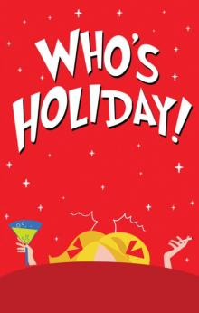 """Plays, December 11, 2020, 12/11/2020, Who's Holiday! with a Broadway Actress:""""a raunchy riff on Dr Seuss's yuletide tale… brassy, very funny"""" (virtual)"""